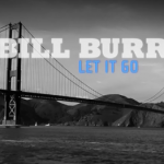 bill burr let it go